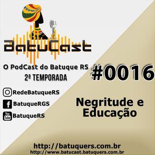 BatuCast - #0016 - Negritude e Educação - Entrevista com Professores