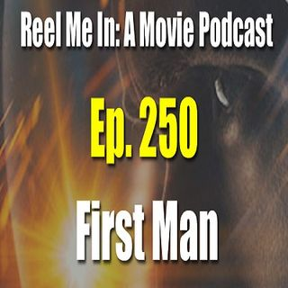 Ep. 250: First Man