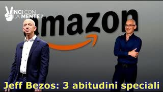 Jeff Bezos e le SUE 3 Abitudini Speciali