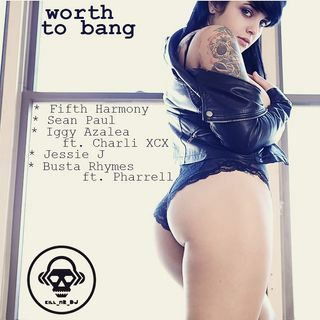 Kill_mR_DJ - Worth to Bang (Fifth Harmony vs Sean Paul vs Iggy Azalea vs Jessie J vs Pharrell)