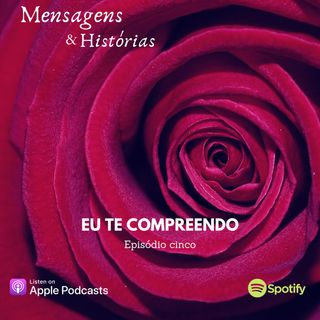 Episodio cinco - Eu te compreendo