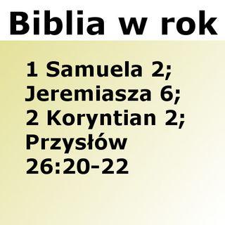 248 - 1 Samuela 2, Jeremiasza 6, 2 Koryntian 2, Przysłów 26:20-22