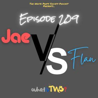Episode 209 - Jae Vs. Flan