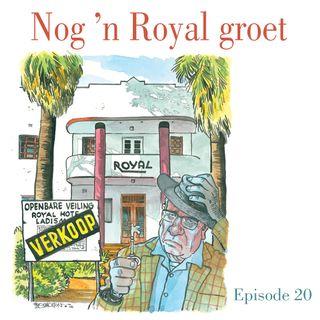 Ep. 20 Nog 'n Royal groet