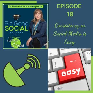 Episode 18 - Consistency on Social Media is Easy - 10_14_20