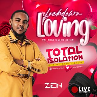 Total Isolation - Lockdown Loving (Valentine's Night Edition)