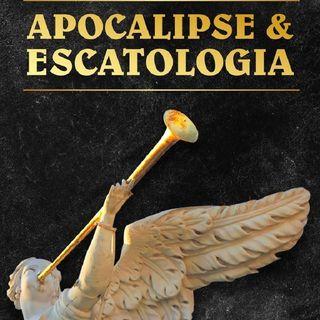 Apocalipse Datação. Episódio 3 - Apocalipse e escatologia