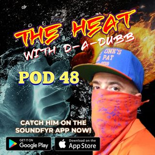 THE HEAT ON SOUNDFYR WITH D-A-DUBB POD48