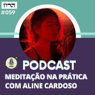Meditação Guiada Para Conectar com a Força Interior #59 | Episódio 184 - Aline Cardoso Academy