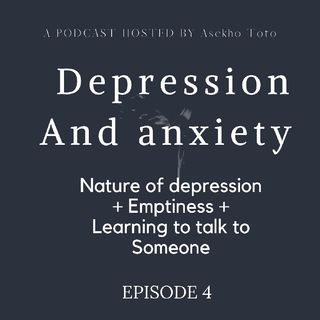 Episode 5 - Depression, A Podcast Hosted By Asekho