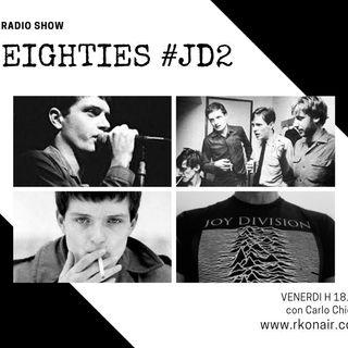 EIGHTIES -  Speciale Joy Division II - 18/05/2021
