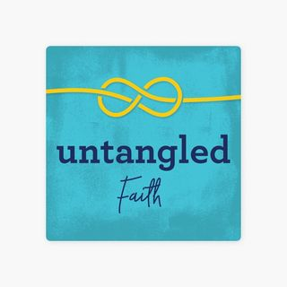 Untangled Faith Pt 2 Explanation