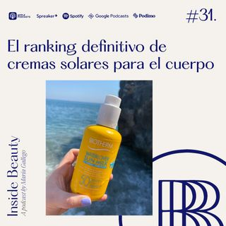 Episodio 31. El ranking definitivo de cremas solares para el cuerpo