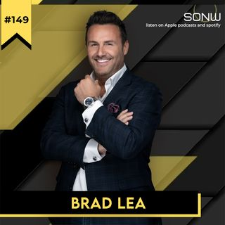 Ep.149 Brad Lea: How To Raise Your Value