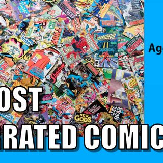 10 Most Overrated Comics | Age of Heroes #98