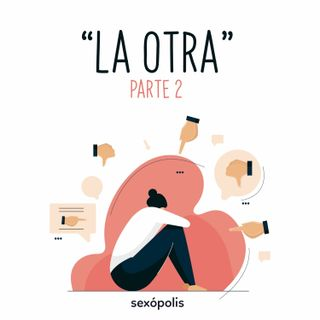 """""""La otra"""" (Parte 2)"""