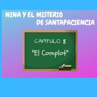 8. El complot. Nina y el misterio de Santapaciencia