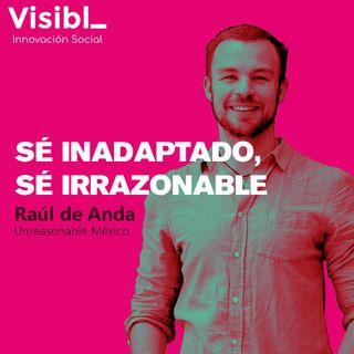 17 I Sé un inadaptado, sé un irrazonable I Raúl de Anda