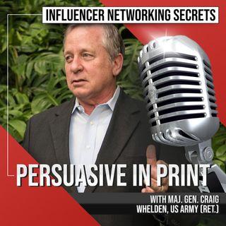 🎧 Persuasive in Print ✍ with Maj. Gen. Craig Whelden (Ret.) 🎤