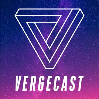The Vergecast
