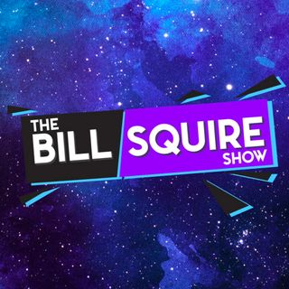 The Bill Squire Show Episode 47: Sam & AJ