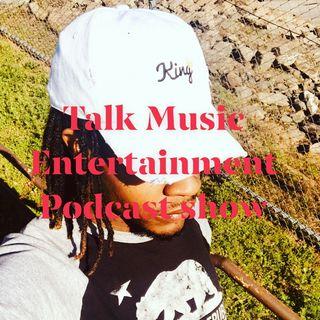 Talk Music Ent Pod Show