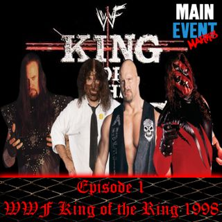 Episode 1: WWF King of the Ring 1998