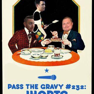 Pass The Gravy #232: IHOPTG