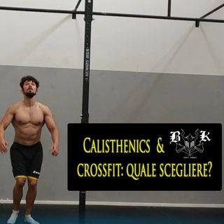 EP 24 Calisthenics o Crossfit: quale scegliere?