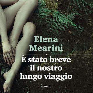 """Elena Mearini """"E' stato breve il nostro lungo viaggio"""""""