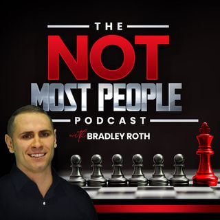 Episode # 50  – Not Most People – Bradley Roth