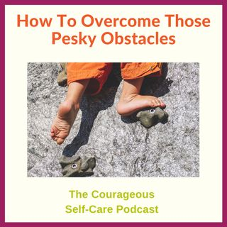 How To Overcome Those Pesky Obstacles