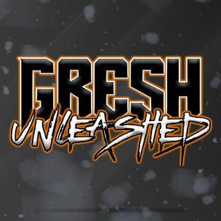 Gresh Unleashed