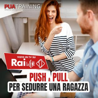 "#28 Push and pull Tecniche del ""Tira e Molla"""