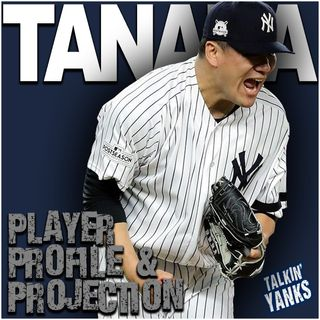 67 | Player Profile & Projection: Tanaka