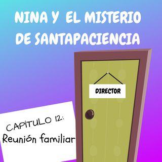 12. Reunión familiar. Nina y el misterio de Santapaciencia