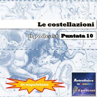 Le costellazioni - Puntata 10 (in napoletano)