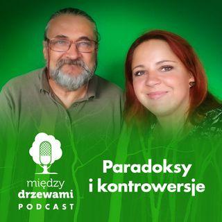 #31 Paradoksy i kontrowersje [Gość: dr Andrzej Kruszewicz]