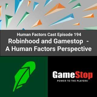 E194 - Robinhood and Gamestop - A Human Factors Perspective