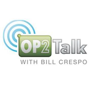 OP2Talk with Bill Crespo