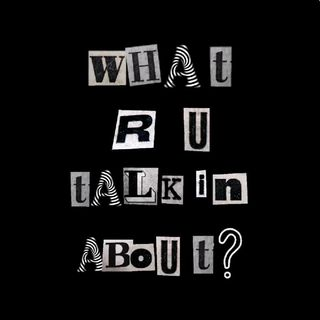 Introducción - What R U Talkin' About?