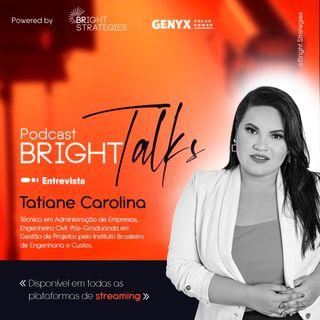 #07 - Tatiane Carolina: planejar para crescer com consistência