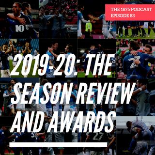 2019-20: The Season Review And Awards | Episode 83