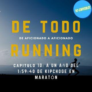 Capitulo 10 - A 1 año del 1:59:40 de Kipchoge en maratón
