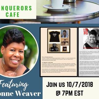Conquerors Cafe Spotlight with Lavonne Weaver of LIV Vibrantly Creations
