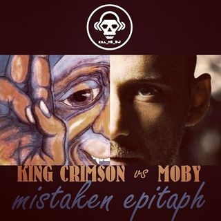 Kill_mR_DJ - Mistaken Epitaph (Moby vs King Crimson)