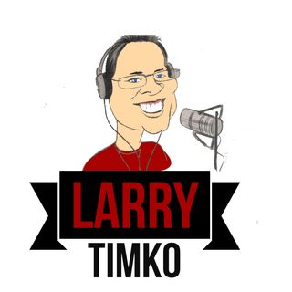 The Larry Timko Podcast