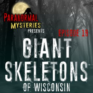 Giant Skeletons of Wisconsin: Ancient Findings in North America