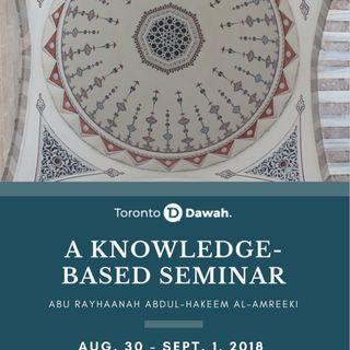 August 2018 Seminar - Abu Rayhaanah