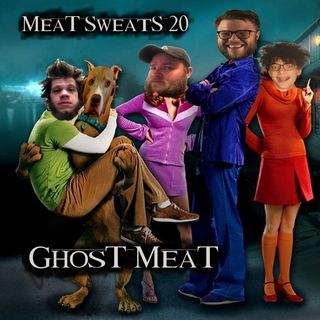 Episode 20- Ghost Meat